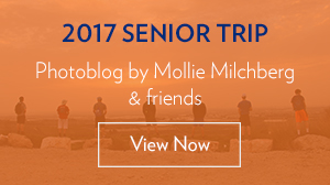 2017 Senior Trip: Photoblog by Mollie Milchberg and friends
